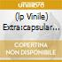 (LP VINILE) EXTRA:CAPSULAR EXTRACTION