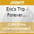 Eric's Trip - Forever Again