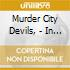 Murder City Devils, - In Name And Blood