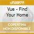 Vue - Find Your Home