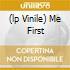 (LP VINILE) ME FIRST