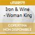 Iron & Wine - Woman King