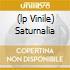 (LP VINILE) SATURNALIA