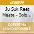 Ju Suk Reet Meate - Solo 78/79