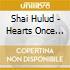 Shai Hulud - Hearts Once Nourished.....