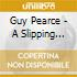Guy Pearce - A Slipping Down Life