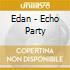 Edan - Echo Party