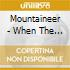 Mountaineer - When The Air Is Bright They Sh