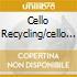CELLO RECYCLING/CELLO DROWNING