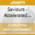 Saviours - Accelerated Living