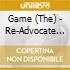 Game, The - Re-Advocate Part 2