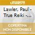 Lawler, Paul - True Reiki - Namaste