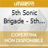 5th Sonic Brigade - 5th Sonic Brigade