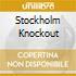 STOCKHOLM KNOCKOUT