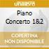 PIANO CONCERTO 1&2