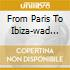 FROM PARIS TO IBIZA-WAD KLUBMIX
