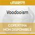 VOODOOISM
