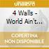 4 Walls - World Ain't Square