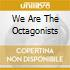 WE ARE THE OCTAGONISTS