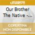 Our Brother The Native - Sacred Psalms