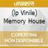 (LP VINILE) MEMORY HOUSE