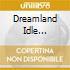 DREAMLAND IDLE ORCHESTRA