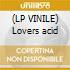 (LP VINILE) Lovers acid