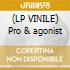 (LP VINILE) Pro & agonist