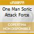 ONE MAN SONIC ATTACK FORCE