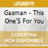 CD - GASMAN - This Ones For You