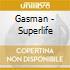 Gasman - Superlife