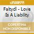 Faltydl - Love Is A Liability