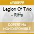 Legion Of Two - Riffs