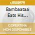 BAMBAATAA EATS HIS BREAKFAST