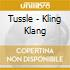 Tussle - Kling Klang