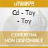 CD - TOY - TOY