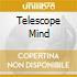 TELESCOPE MIND