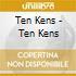 Ten Kens - Ten Kens