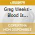 Greg Weeks - Blood Is Trouble