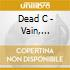 CD - DEAD C - Vain, Erudite and Stupid: Selected Works