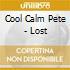 Cool Calm Pete - Lost