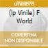 (LP VINILE) F WORLD