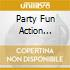 Party Fun Action Committee - Lets Get Serious