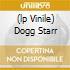 (LP VINILE) DOGG STARR