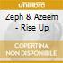 Zeph & Azeem - Rise Up