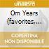 OM YEARS (FAVORITES, RARITIES, & B-SIDES