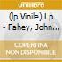 (LP VINILE) LP - FAHEY, JOHN          - SEA CHANGES AND COELACAN