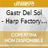 CD - GASTR DEL SOL - HARP FACTORY ON LAKE STR