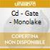 CD - GATE - MONOLAKE
