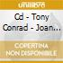 CD - TONY CONRAD - JOAN OF ARC (1968)